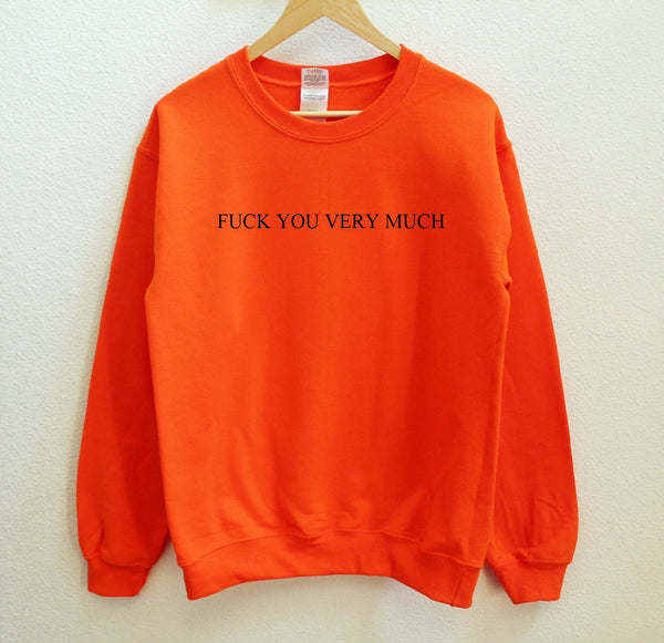 Fuck You Very Much Sweatshirt