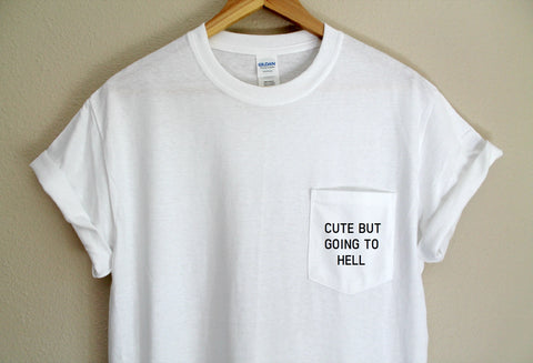 Cute But Going To Hell Pocket Unisex T-Shirt