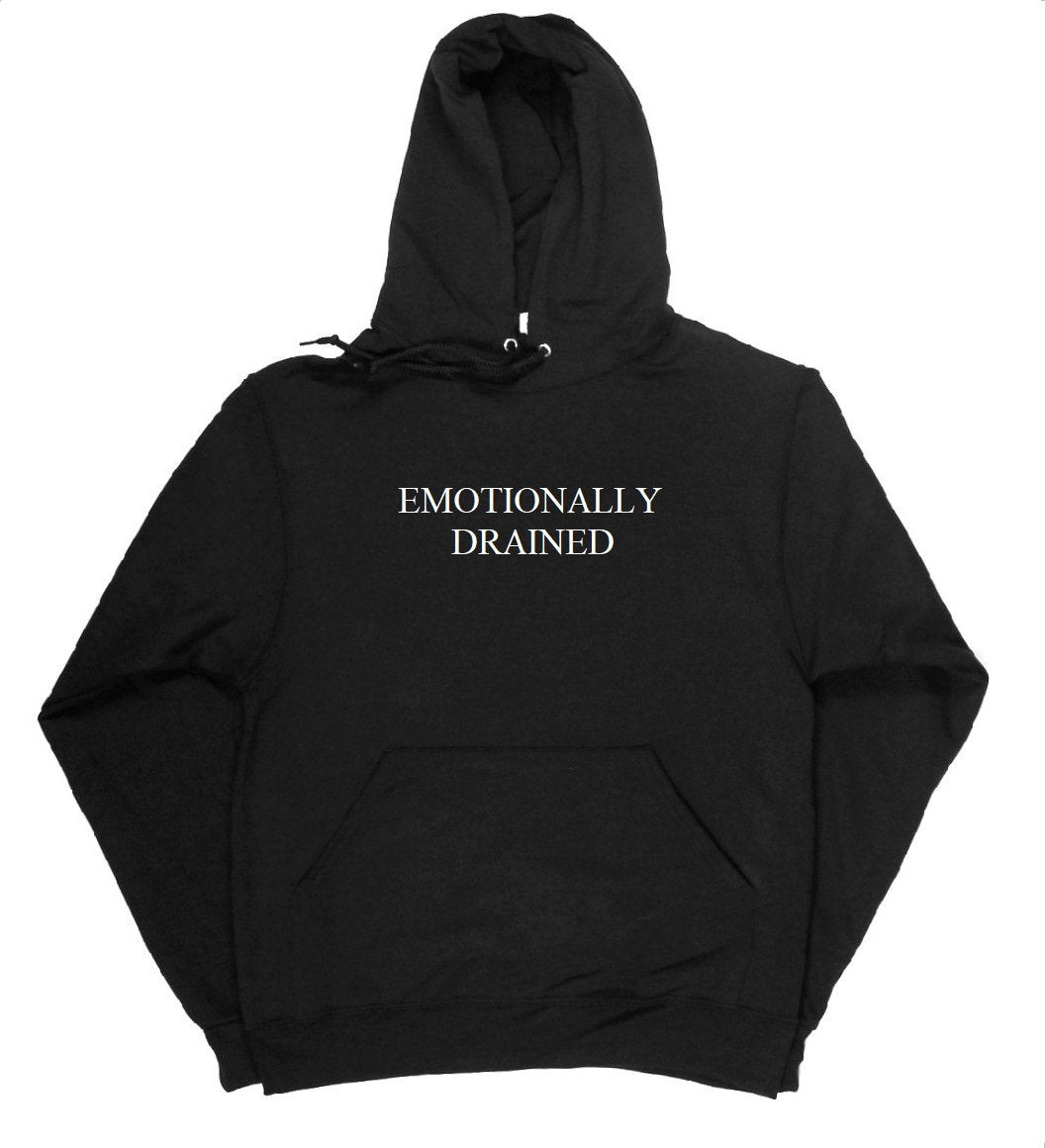 Emotionally Drained Unisex Hoodie