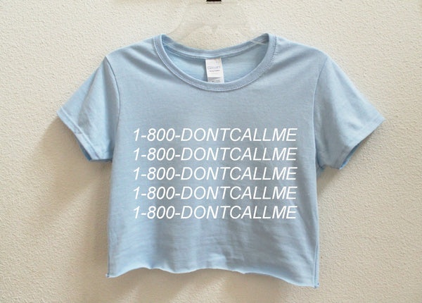 1-800 Don't Call Me Crop Shirt