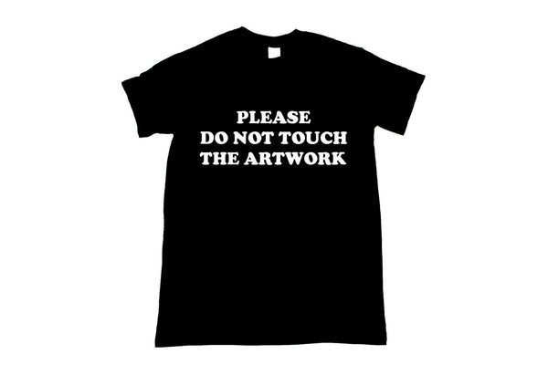 Please Do Not Touch The Artwork Unisex Black T-Shirt