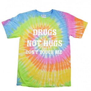 Drugs Not Hugs Don't Touch Me Unisex T-Shirt
