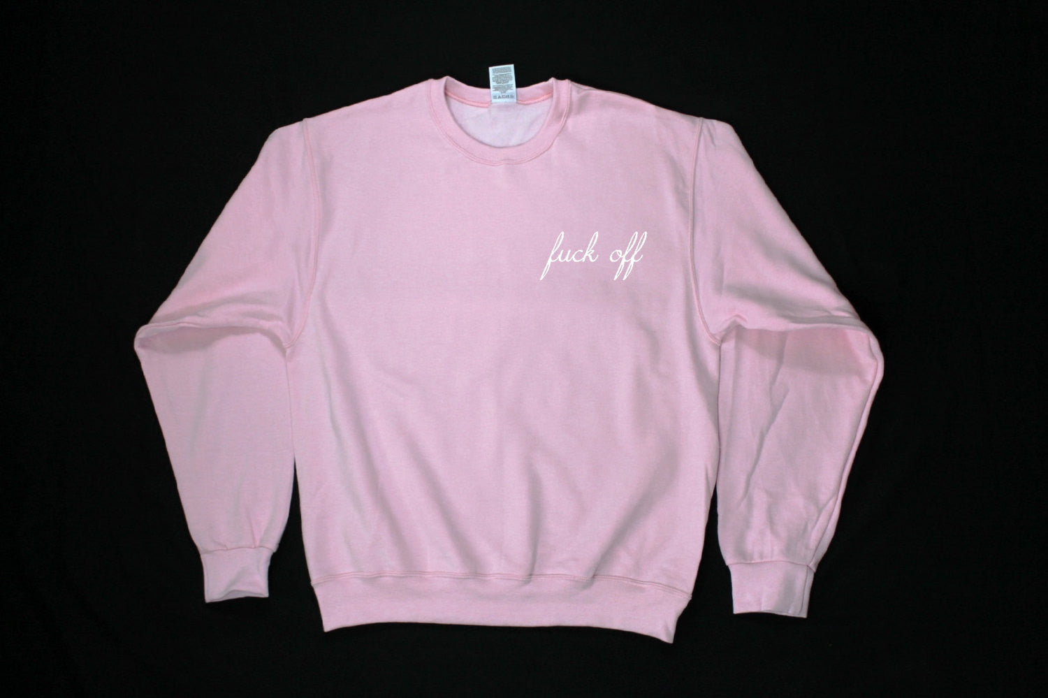 Fuck Off Sweatshirt