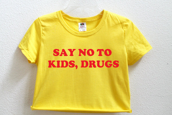 Say No To Kids Drugs Crop Shirt