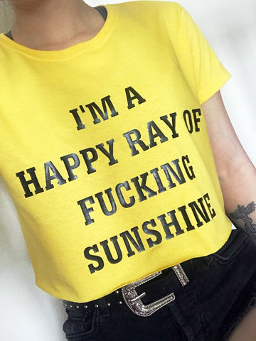 I'm A Happy Ray of Fucking Sunshine Crop Shirt