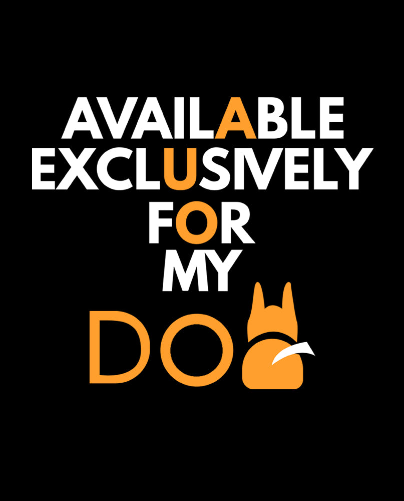 Available For My Dog Tee