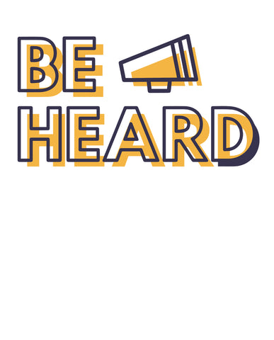 Be Heard Tshirt