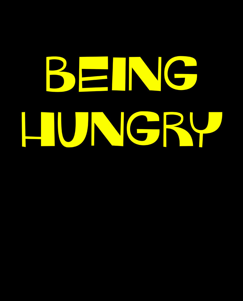 Being Hungry Sweatshirt
