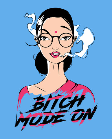 Bitch Mode T shirt
