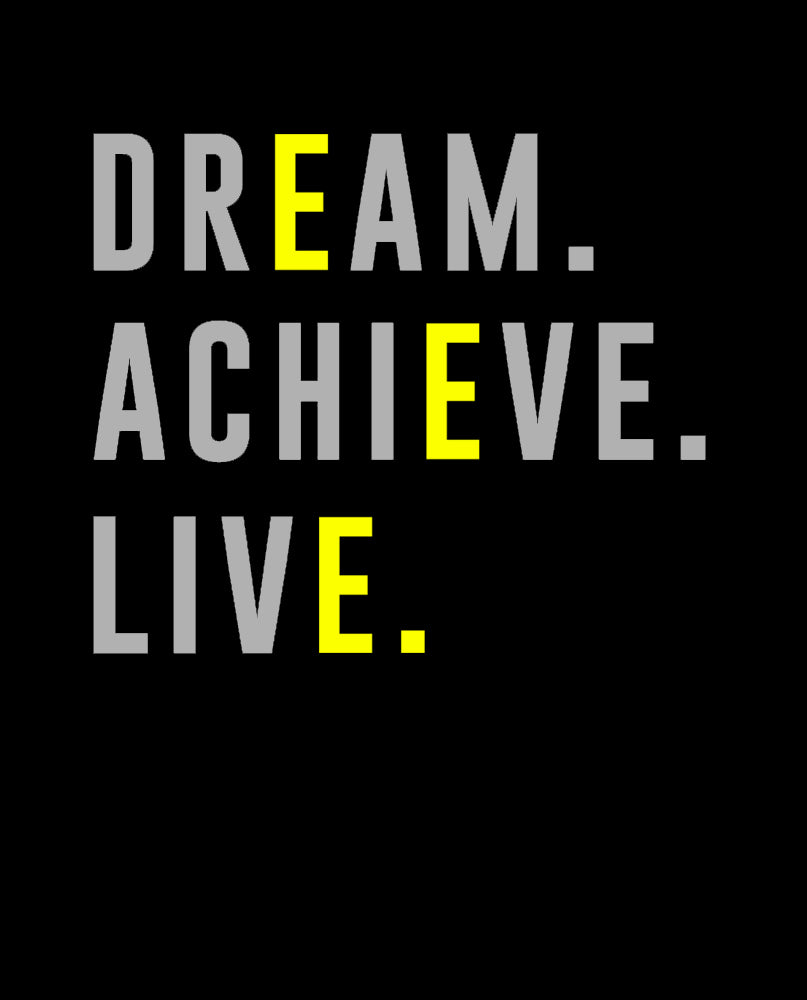 Dream Achieve Live Tshirt