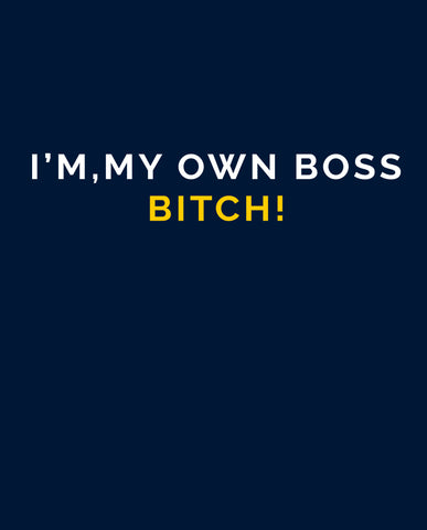 My Own Boss Tshirt