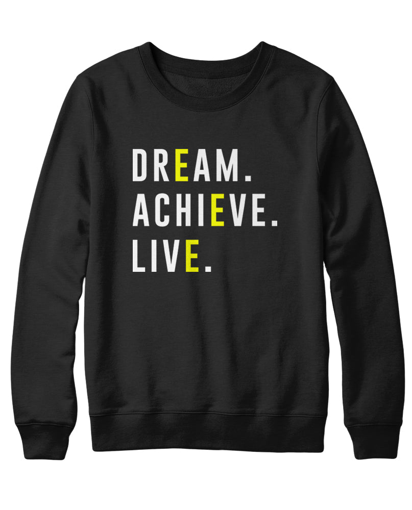 Dream Achieve Live Sweatshirt