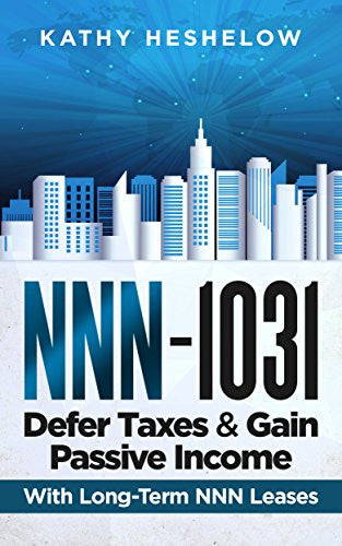NNN - 1031. Defer Taxes & Gain Passive Income: Long-Term Leased Commercial Investments