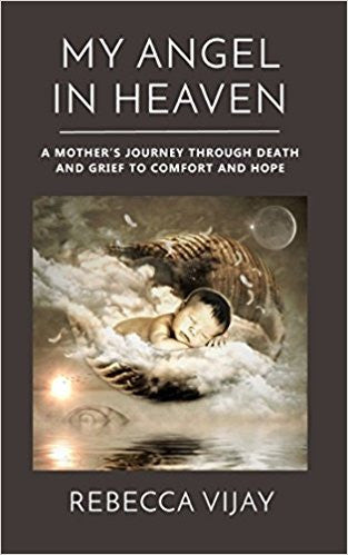 My Angel in Heaven: A Mother's Journey through Death and Grief to Comfort and Hope (My God Delivers)