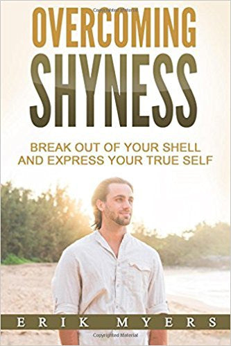 Overcoming Shyness: Break Out of Your Shell and Express Your True Self
