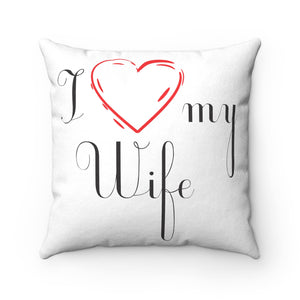 I love My Wife, Faux Suede Square Pillow
