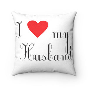 I Love My Husband, Faux Suede Square Pillow