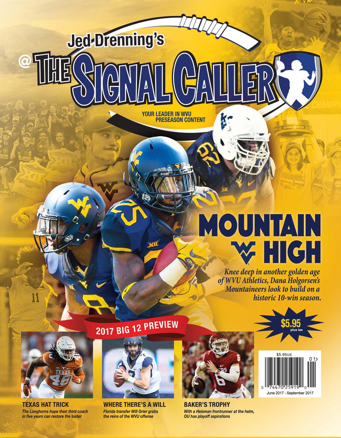 2017 WVU PRINT EDITION - THE SIGNAL CALLER MAGAZINE - 140 FULL COLOR PAGES