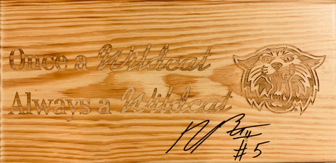 "Phil Booth Autographed ""Once A Wildcat Always A Wildcat"" Sign"