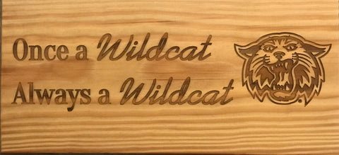 """Once a Wildcat, Always a Wildcat"" Sign"