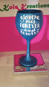 "'Your My Forever"" Candy Coated Goblett (22oz)- SALE"