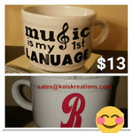 Music is my 1st Language w/ initial on back Mugg (SALE)