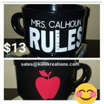 "Personalized w/Teachers Name ""Rules"" Coffee & Tea Mugg w/ apple on back (HOLIDAY SALE)"