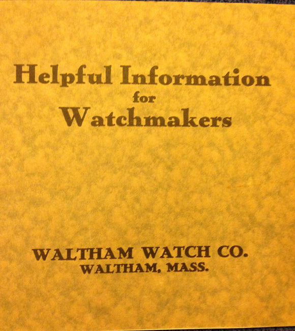 Waltham Watch Company Helpful Information For Watchmakers Book