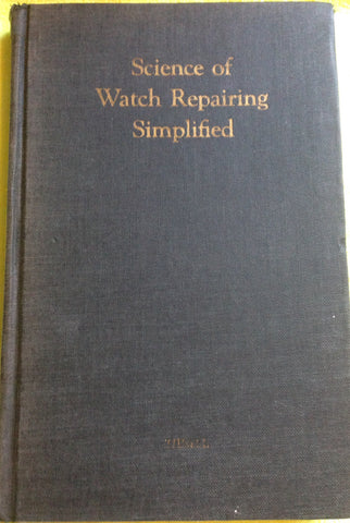 Science of Watch Repairing Simplified Book