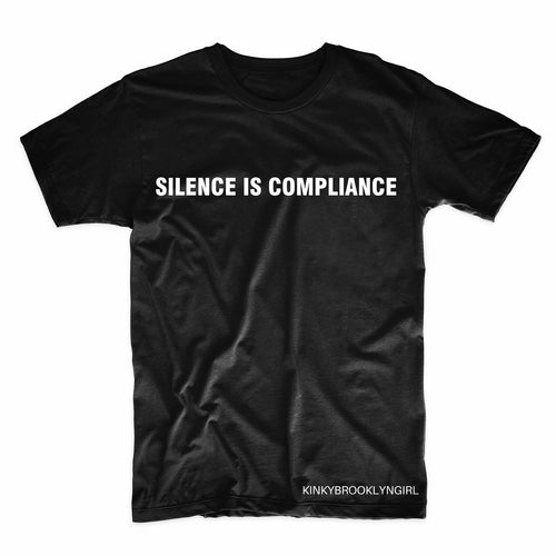 SILENCE IS COMPLIANCE