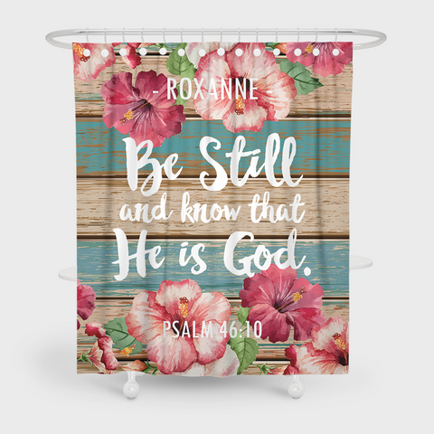 Be Still And Know That He Is God Psalm 4610 Bible Verse Shower Curtain