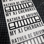 Rather Be Driving My XJ Decal