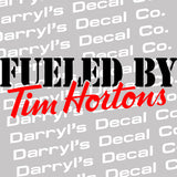 Fueled by Tim Hortons