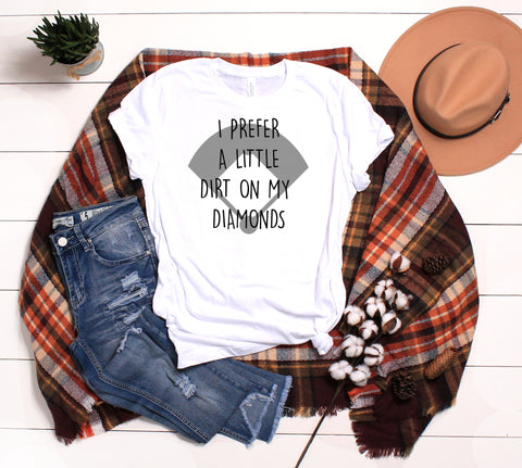 I Prefer A Little Dirt On My Diamonds, Softball T-Shirt, Softball Mom, Fast pitch Graphic Tee