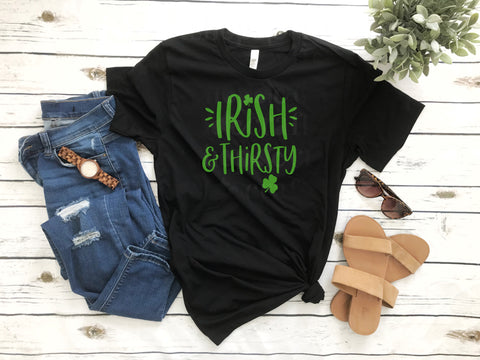 Irish & Thirsty, Saint Patrick's Day Drinking Shirt
