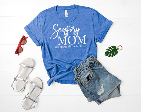 Sensory Mom,  It's All About The Feels Autism Awareness T-Shirt