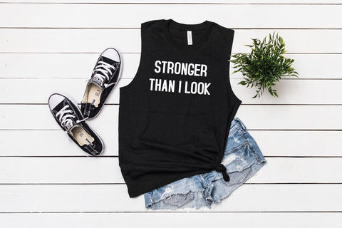 Stronger Than I Look Women's Muscle Tank, Empowering Women, Motivation Tank