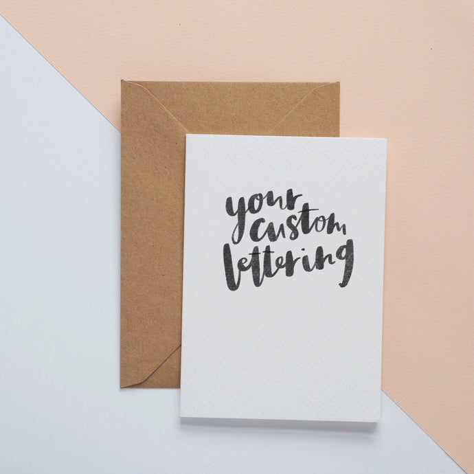 Hand lettered custom card
