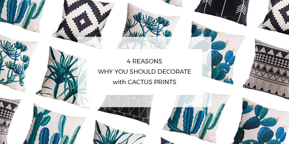 4 Reasons Why You Should Decorate with Cactus Prints!