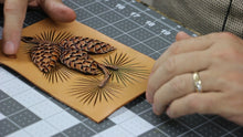 Extreme Leather Embossing: Pine Cones