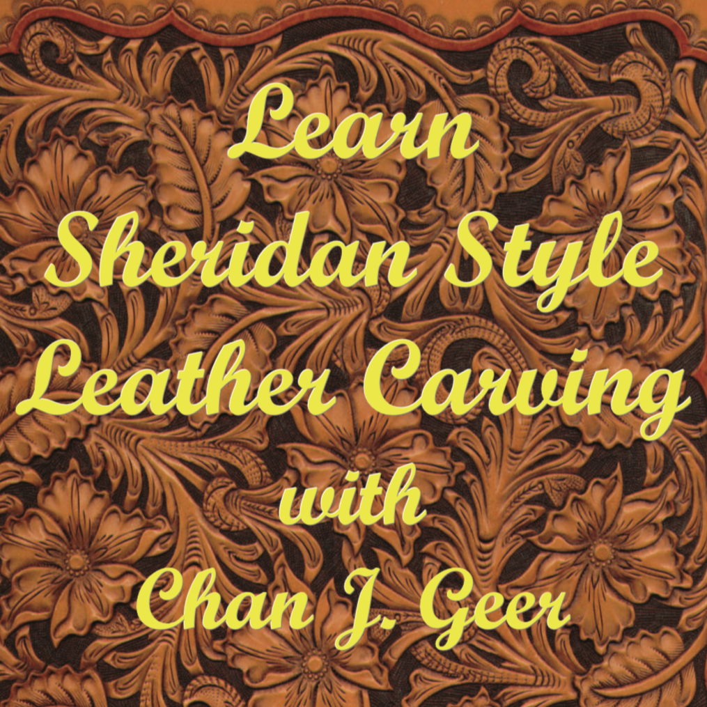 Learn Sheridan Style Leather Carving with Chan Geer