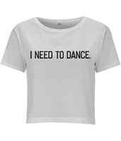 Women's Cropped Tee - Need to dance