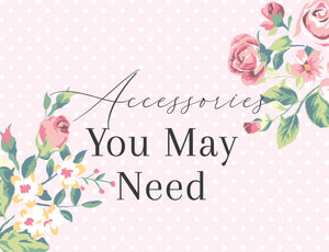 Accessories You May Need