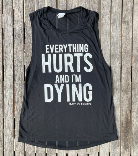 Everything Hurts and I'm Dying Womens Tank