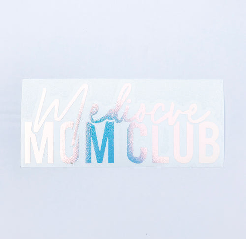 Mediocre Mom Club Block Window Car Decal New