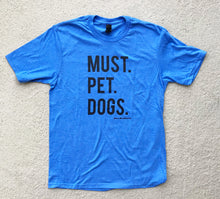 Must Pet Dogs Heather Turquoise Blue Unisex Adult Tee Dog Lover Must Love Dogs
