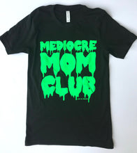 SALE Mediocre Mom Club Lime Green SLIME Womens Black Unisex Tee Holiday