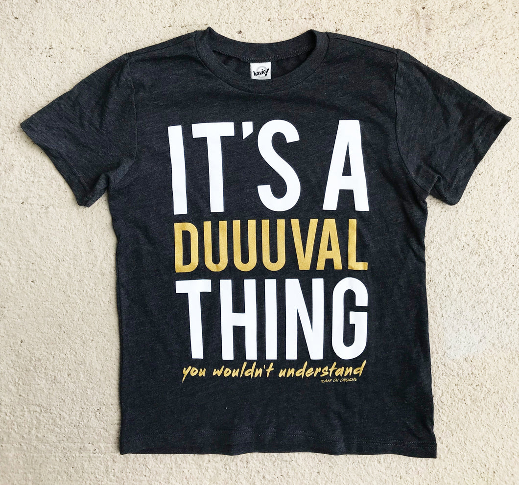 SALE It's A Duuuval Thing Duval Florida Teal Gold YOUTH Tee