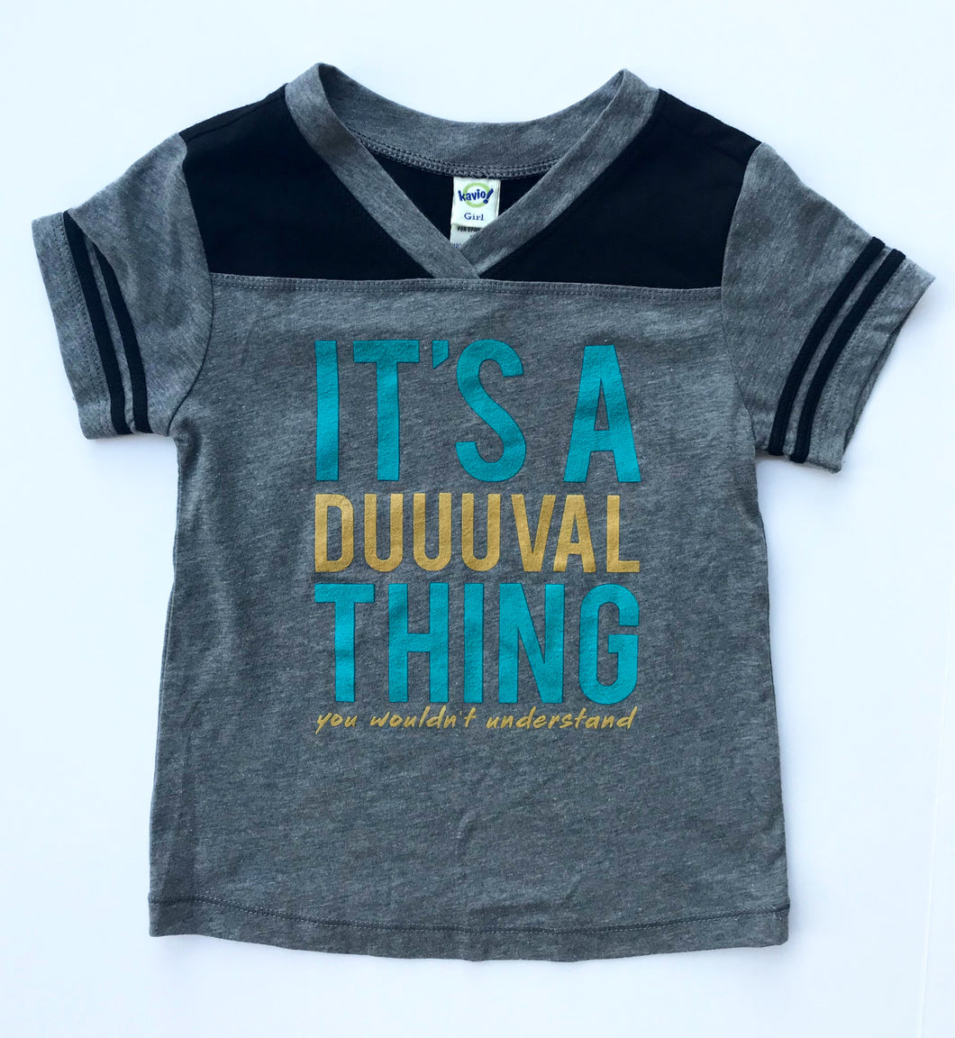 It's A Duuuval Thing Duval Florida Teal Gold TODDLER Football Tee