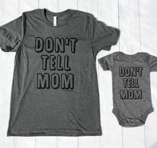 Don't Tell Mom TODDLER Tee